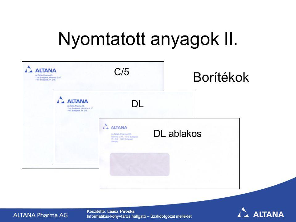 Nyomtatott anyagok II. Borítékok C/5 DL DL ablakos