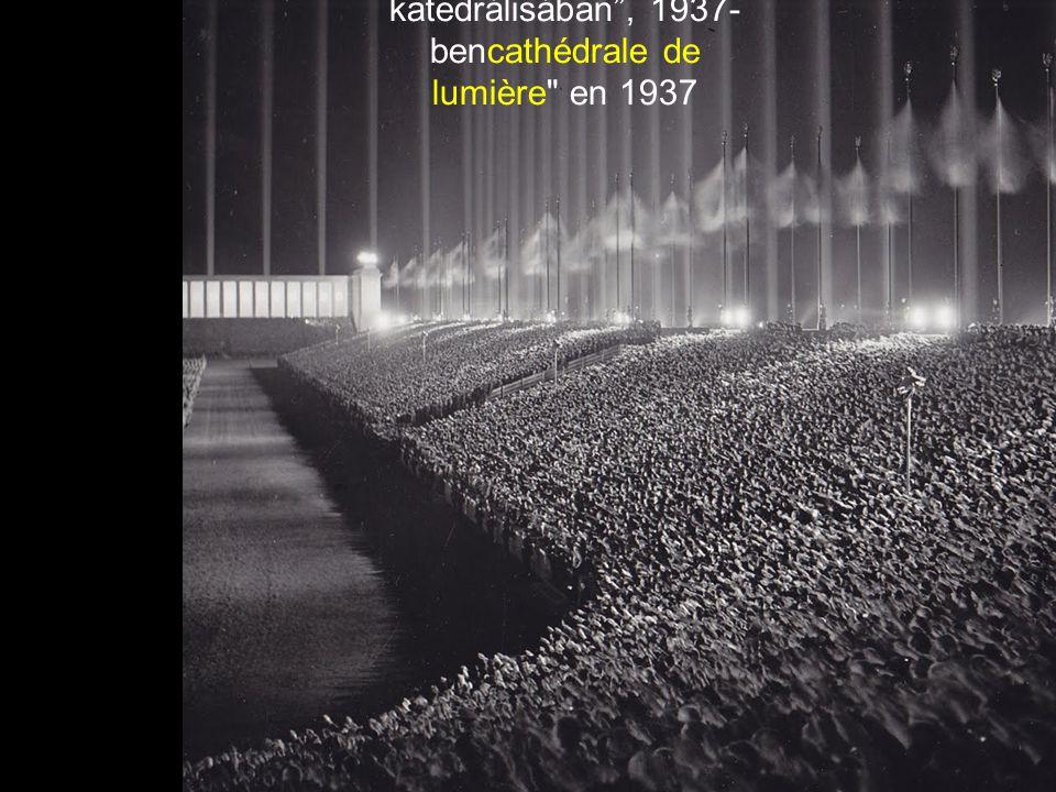 """Náci nagygyűlés a """"fény katedrálisában , 1937-bencathédrale de lumière en 1937"""