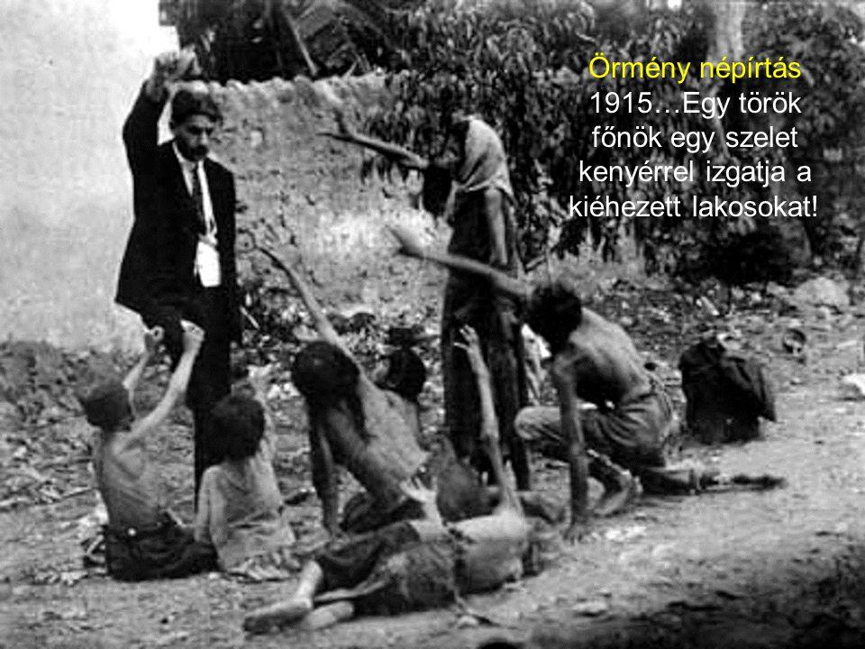 Örmény népírtás 1915…Egy török főnök egy szelet kenyérrel izgatja a kiéhezett lakosokat!