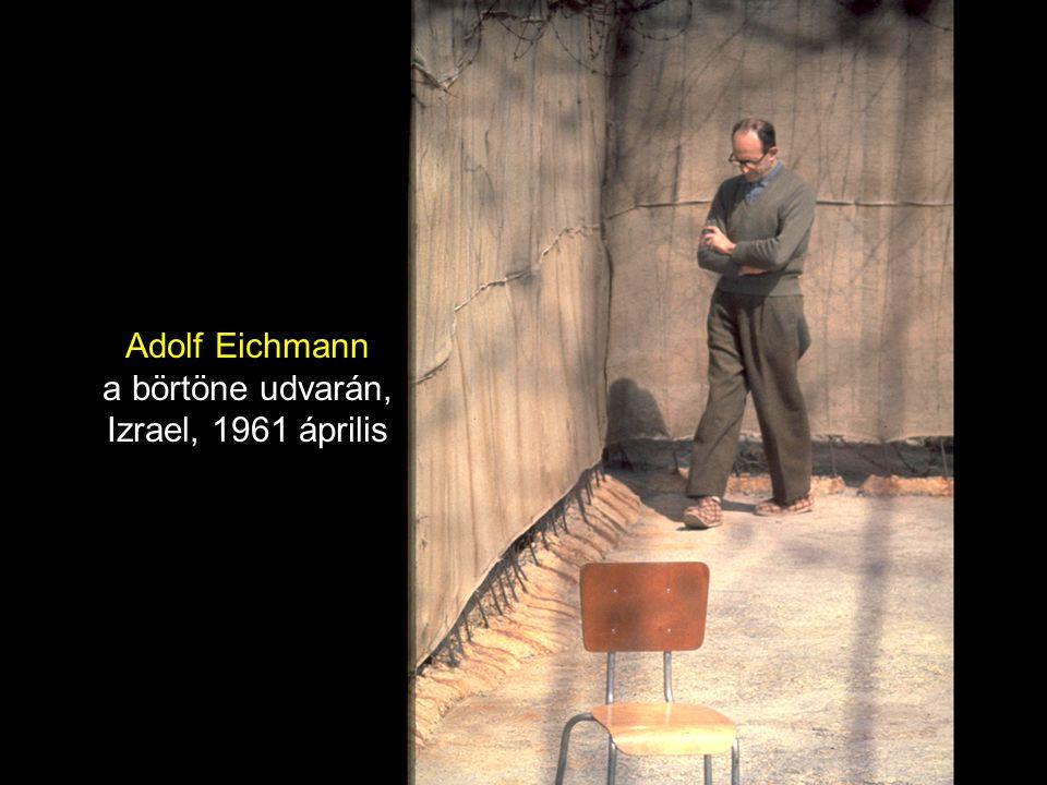 Adolf Eichmann a börtöne udvarán, Izrael, 1961 április