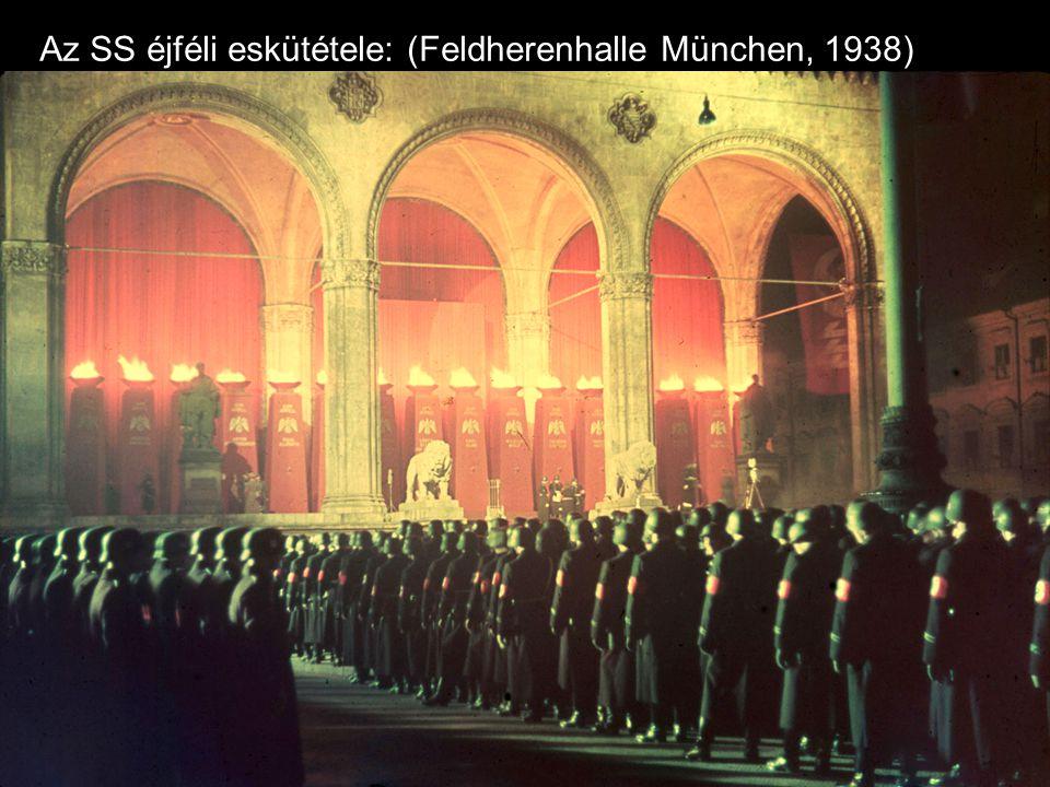 Az SS éjféli eskütétele: (Feldherenhalle München, 1938)