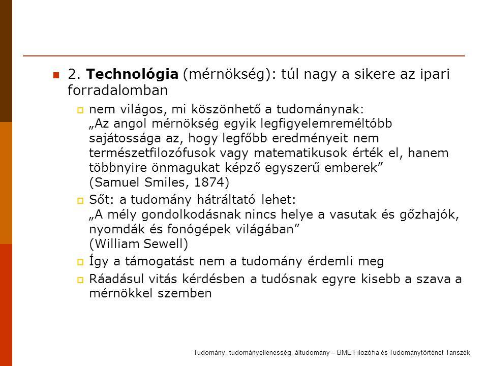 2. Technológia (mérnökség): túl nagy a sikere az ipari forradalomban