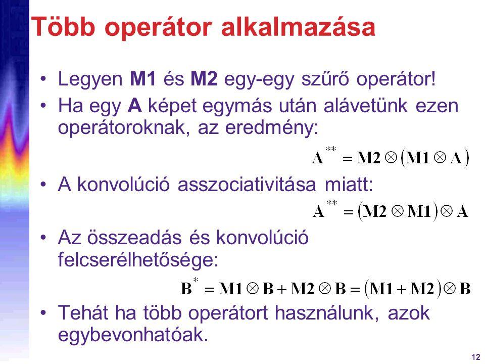 Több operátor alkalmazása
