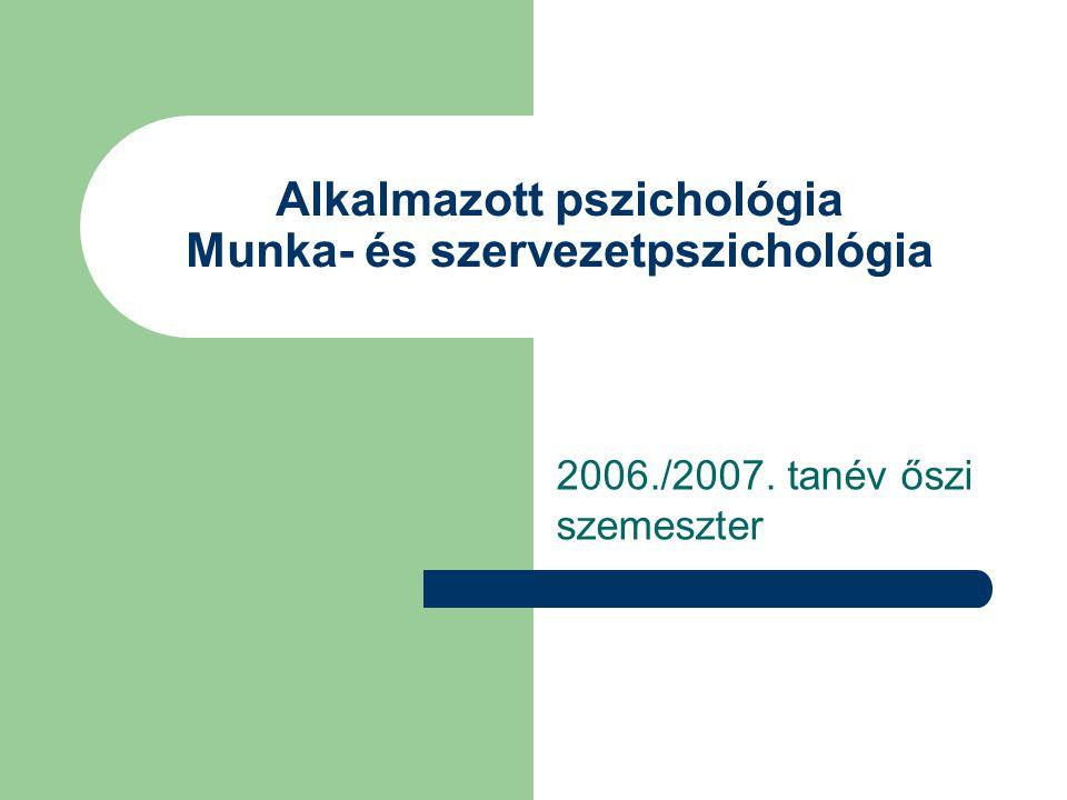 Alkalmazott pszichológia Munka- és szervezetpszichológia