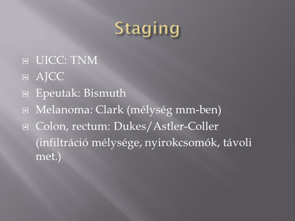 Staging UICC: TNM AJCC Epeutak: Bismuth