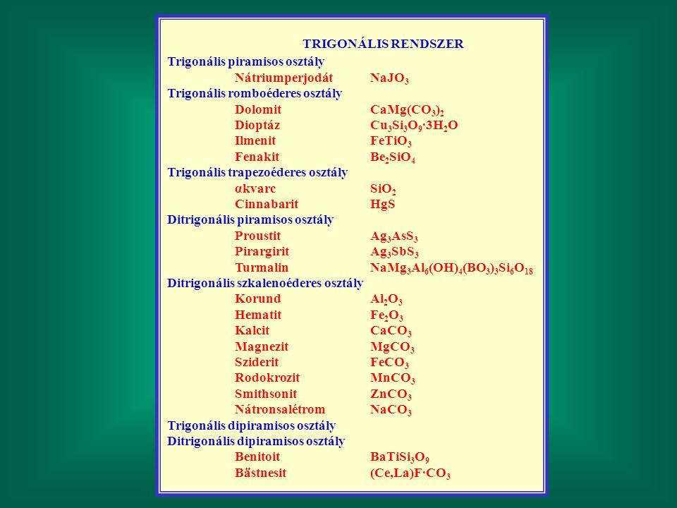 TRIGONÁLIS RENDSZER Trigonális piramisos osztály Nátriumperjodát NaJO3
