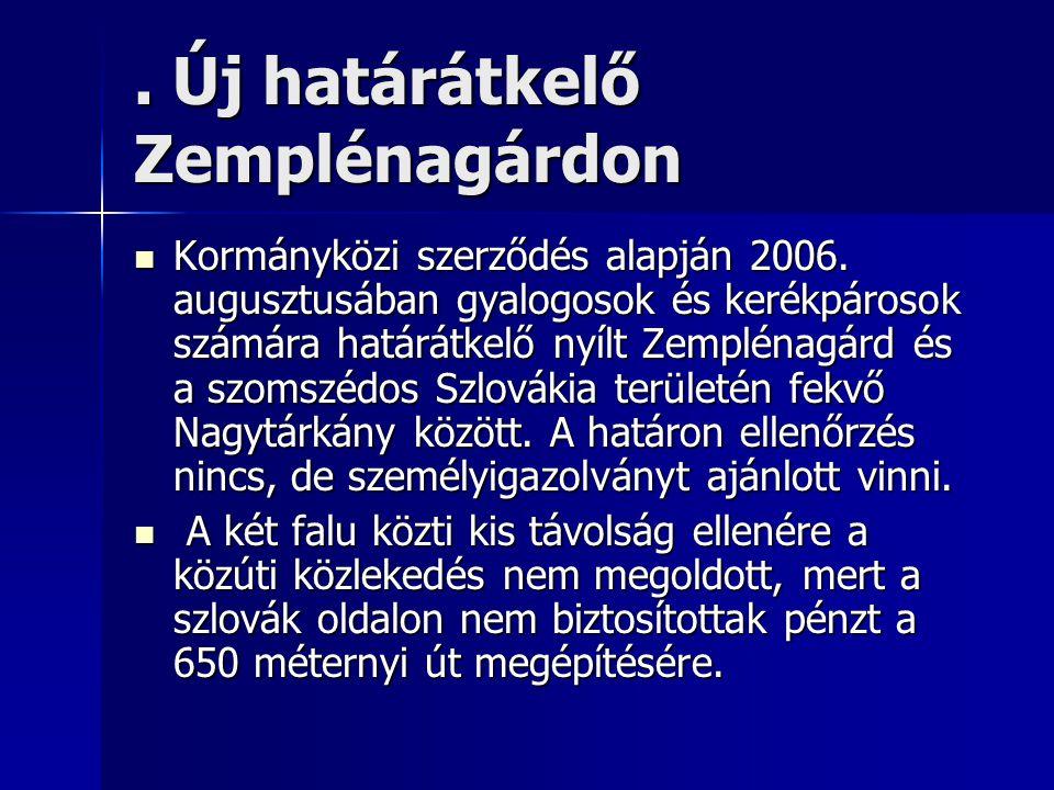 . Új határátkelő Zemplénagárdon