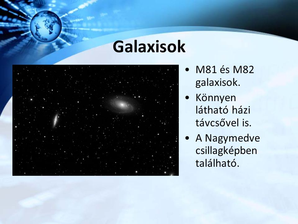 Galaxisok M81 és M82 galaxisok. Könnyen látható házi távcsővel is.
