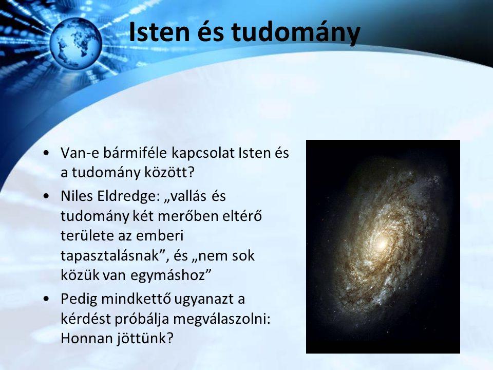 Isten és tudomány Van-e bármiféle kapcsolat Isten és a tudomány között