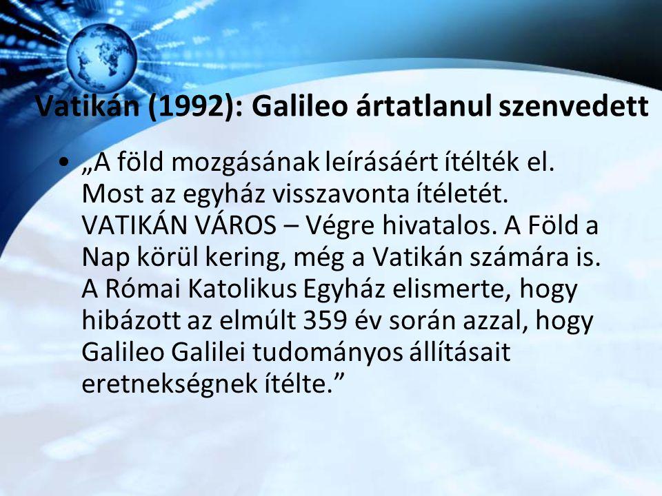 Vatikán (1992): Galileo ártatlanul szenvedett