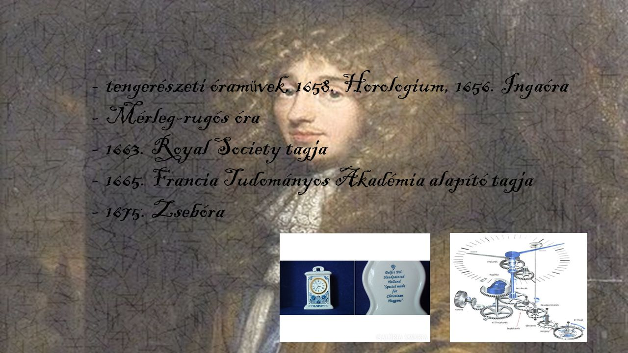 tengerészeti óraművek, 1658. Horologium, 1656. Ingaóra