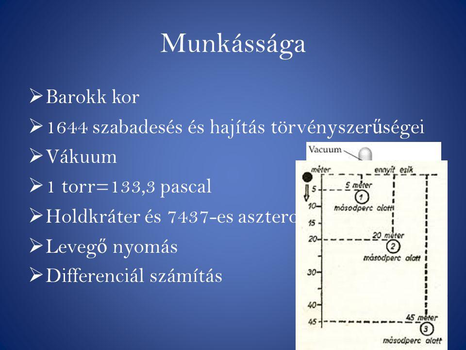 Munkássága Barokk kor 1644 szabadesés és hajítás törvényszerűségei