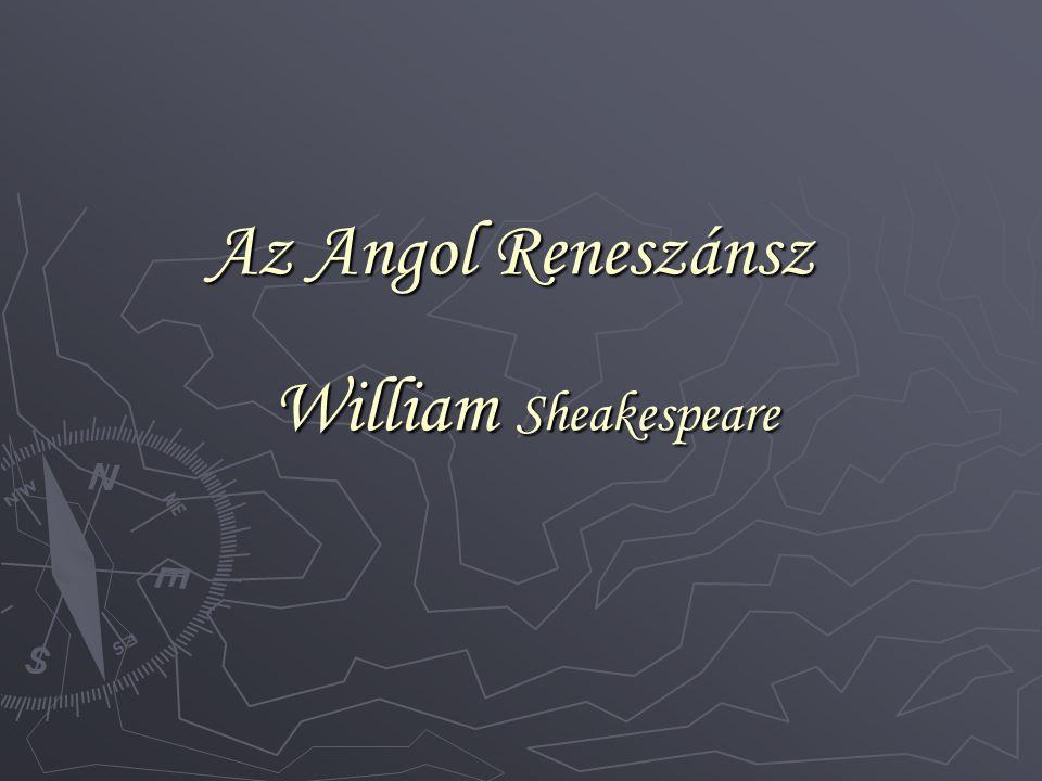Az Angol Reneszánsz William Sheakespeare