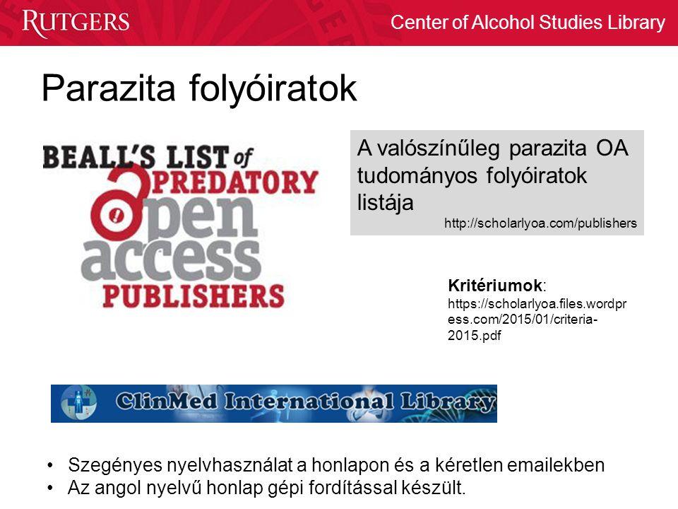 Parazita folyóiratok A valószínűleg parazita OA tudományos folyóiratok listája. http://scholarlyoa.com/publishers.