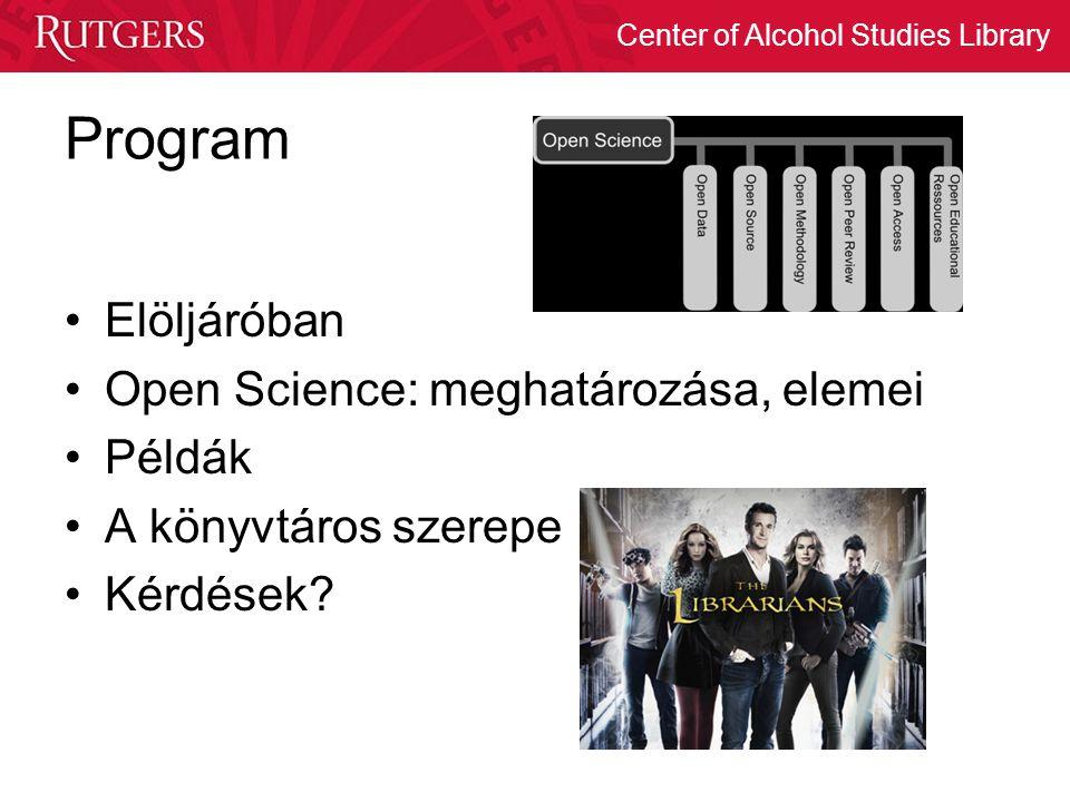 Program Elöljáróban Open Science: meghatározása, elemei Példák