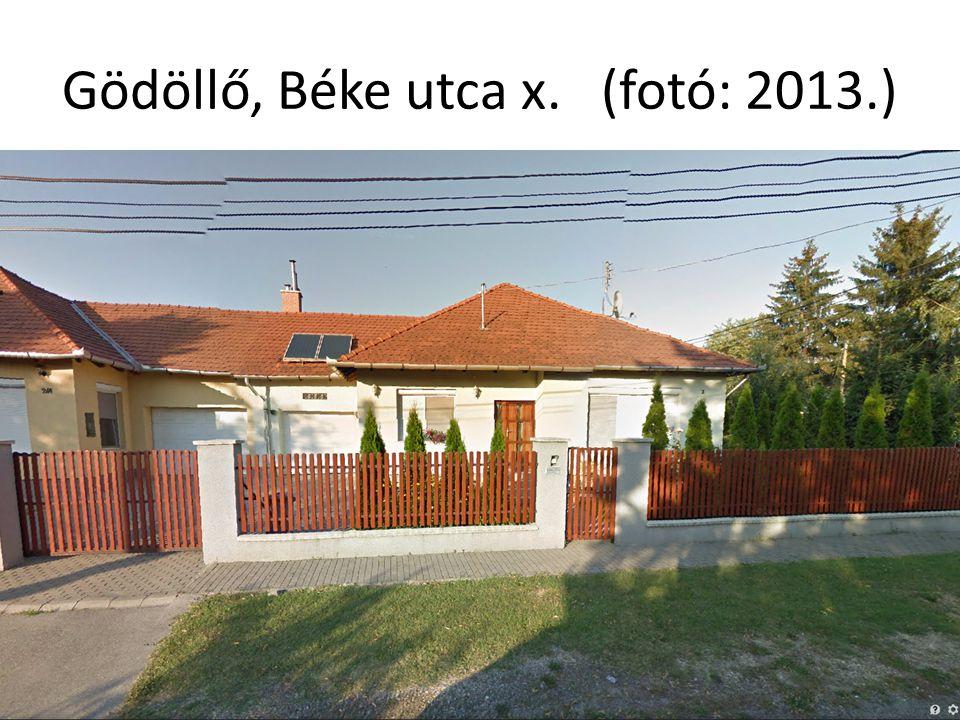 Gödöllő, Béke utca x. (fotó: 2013.)