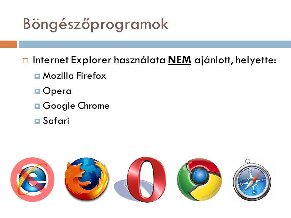 Böngészőprogramok Internet Explorer használata NEM ajánlott, helyette: