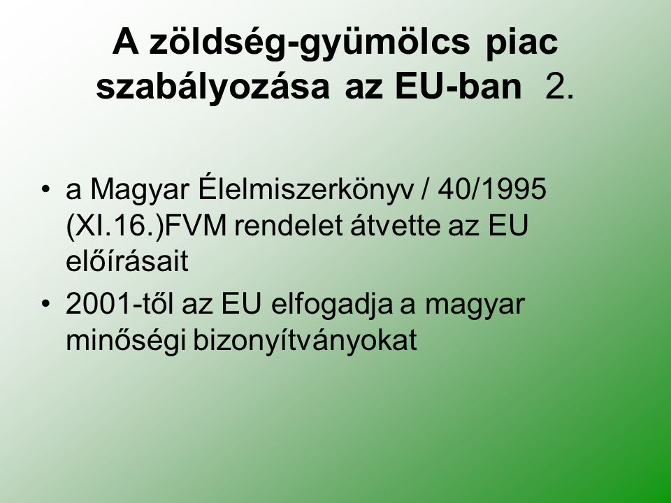 A zöldség-gyümölcs piac szabályozása az EU-ban 2.