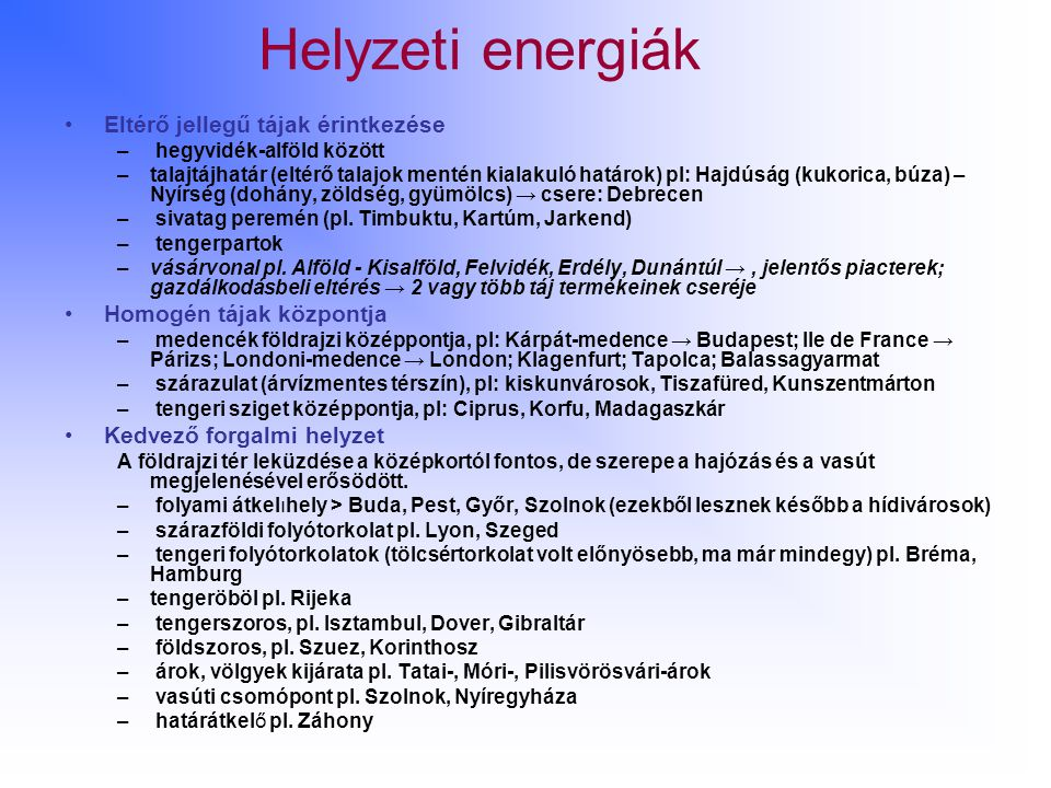 Helyzeti energiák Eltérő jellegű tájak érintkezése