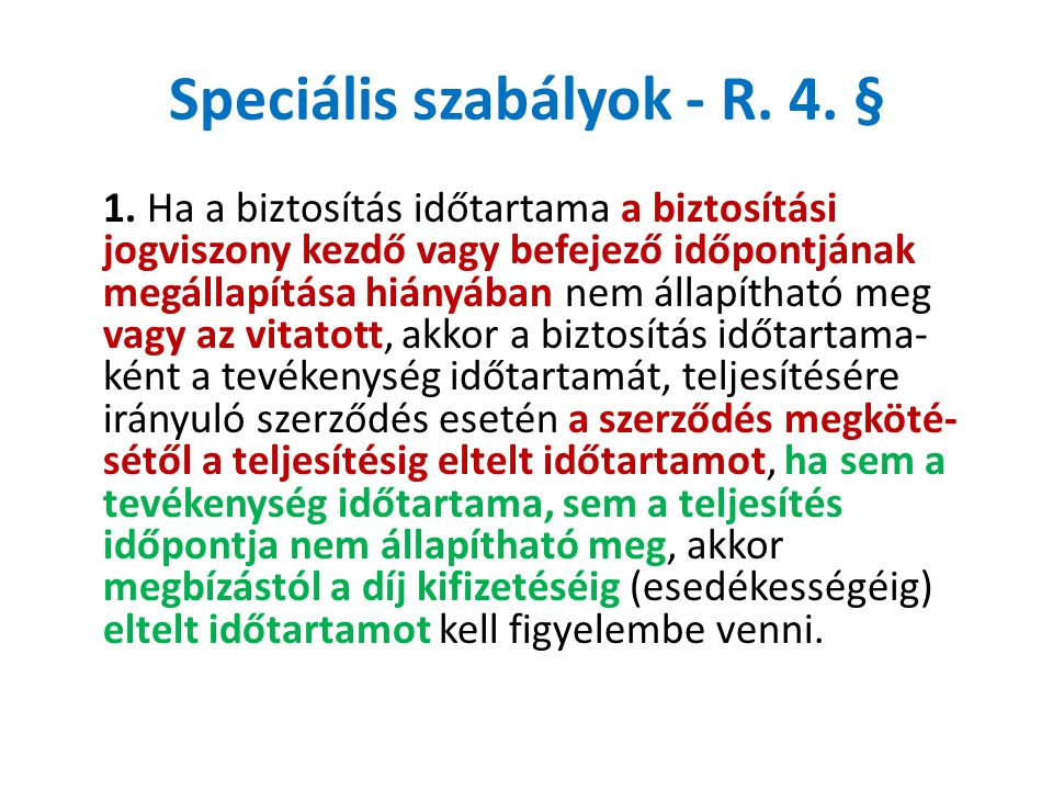 Speciális szabályok - R. 4. §