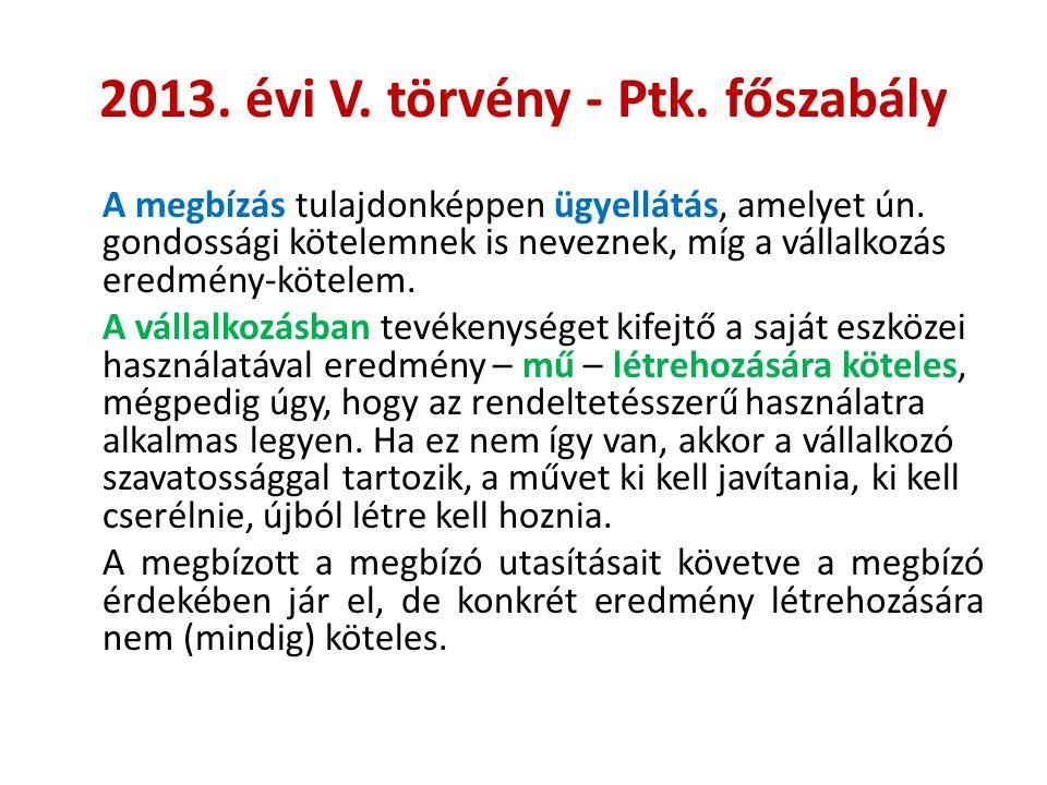 2013. évi V. törvény - Ptk. főszabály