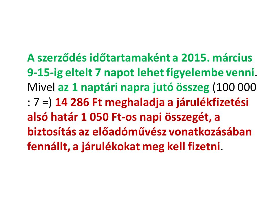 A szerződés időtartamaként a 2015