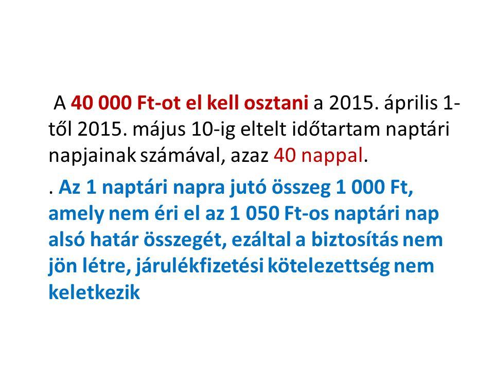 A 40 000 Ft-ot el kell osztani a 2015. április 1-től 2015