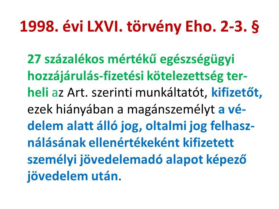1998. évi LXVI. törvény Eho. 2-3. §