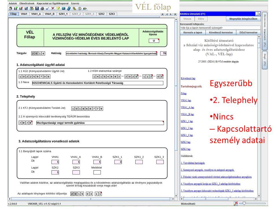 Egyszerűbb 2. Telephely Nincs Kapcsolattartó személy adatai VÉL főlap