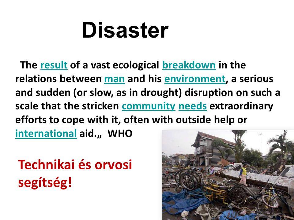 Disaster Technikai és orvosi segítség!