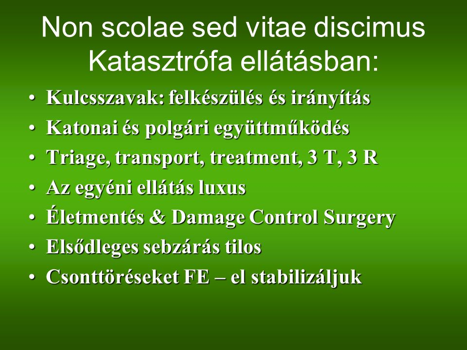 Non scolae sed vitae discimus Katasztrófa ellátásban: