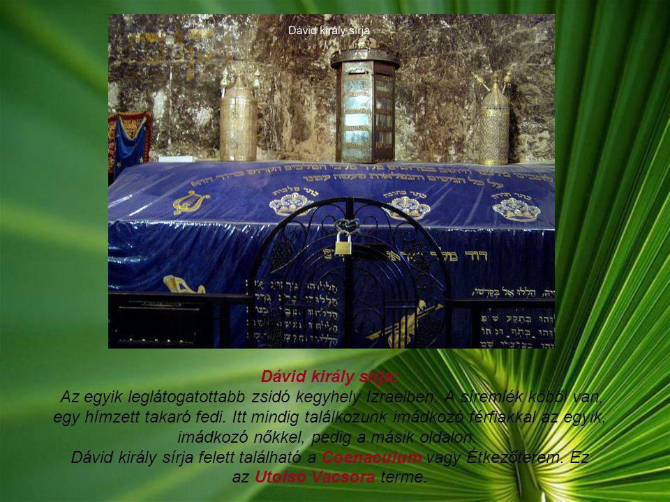 Dávid király sírja: Az egyik leglátogatottabb zsidó kegyhely Izraelben