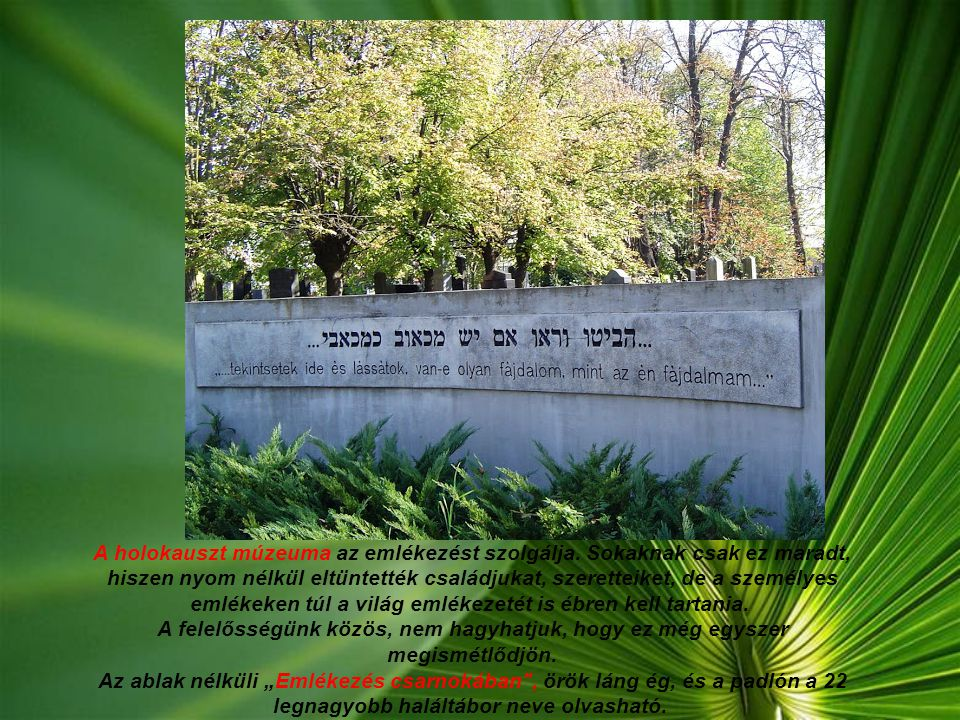 A holokauszt múzeuma az emlékezést szolgálja