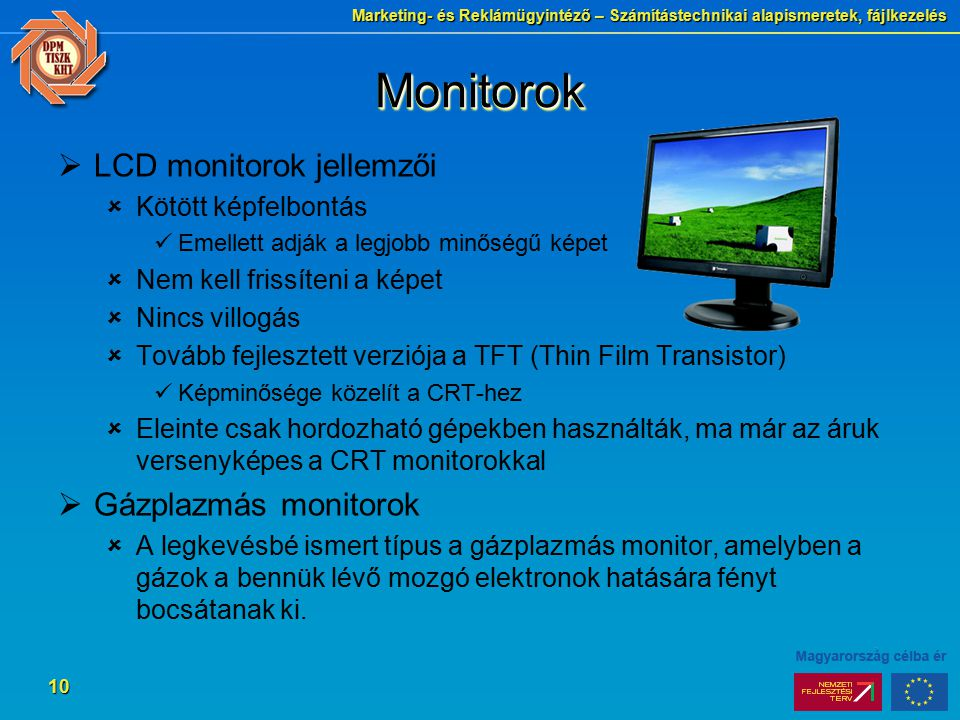 Monitorok LCD monitorok jellemzői Gázplazmás monitorok