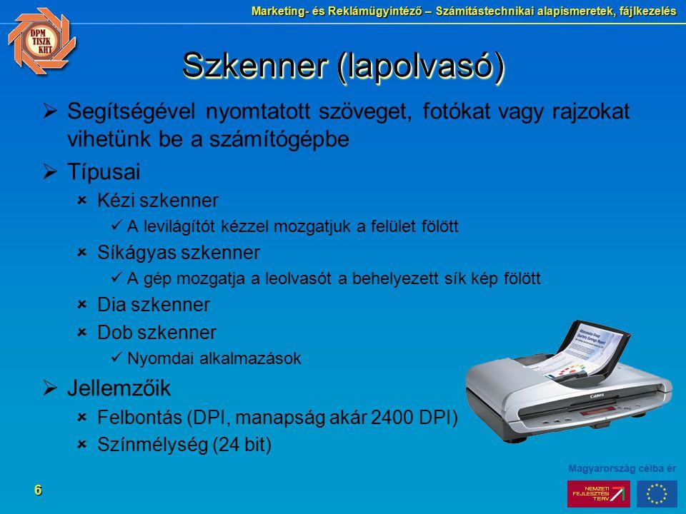 Szkenner (lapolvasó) Segítségével nyomtatott szöveget, fotókat vagy rajzokat vihetünk be a számítógépbe.