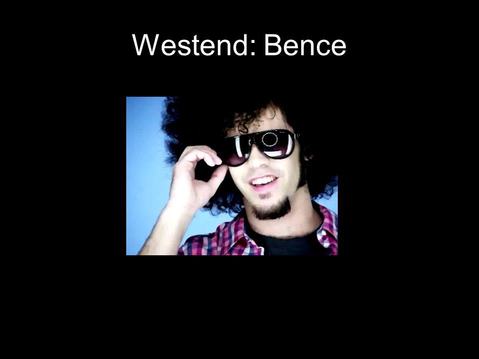 Westend: Bence