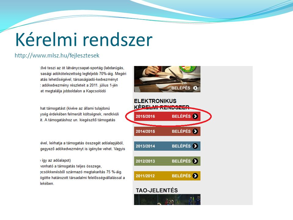 Kérelmi rendszer http://www.mlsz.hu/fejlesztesek