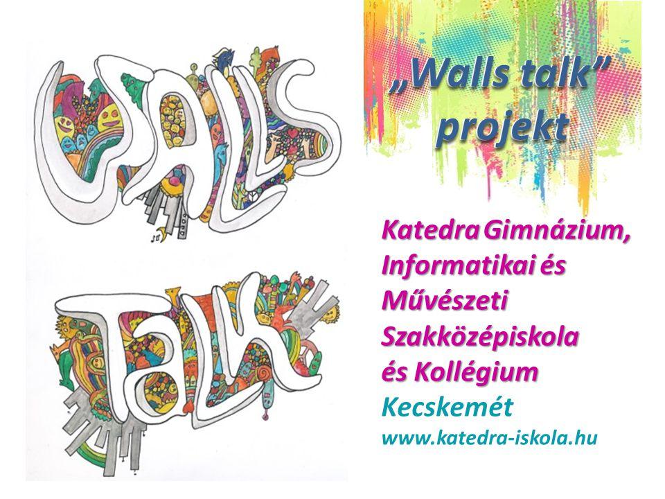 """""""Walls talk projekt """"Walls talk projekt Katedra Gimnázium,"""