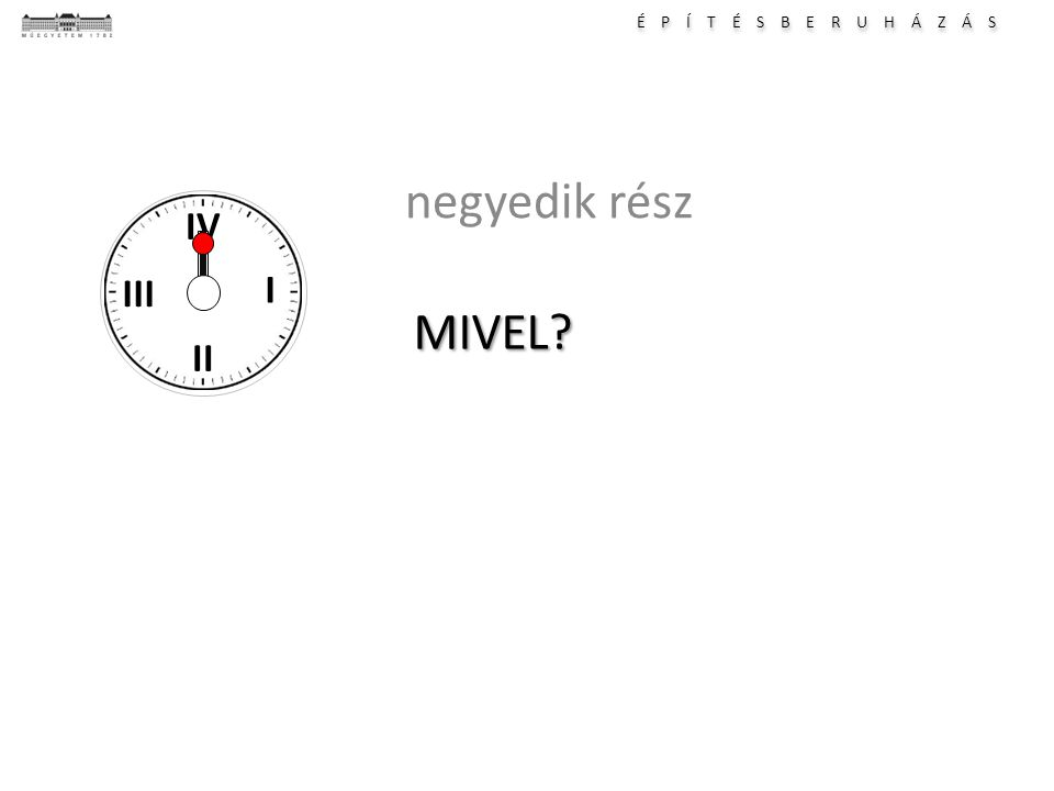 negyedik rész I II III IV MIVEL