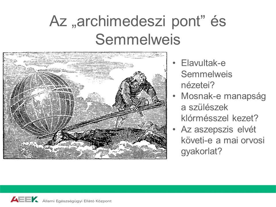 """Az """"archimedeszi pont és Semmelweis"""