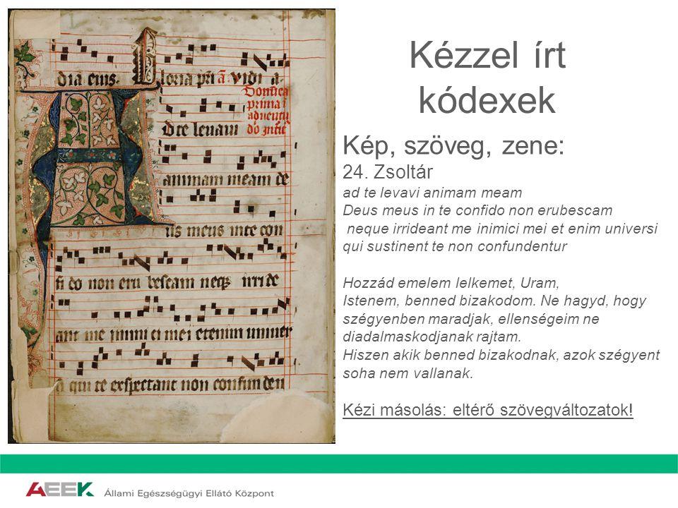 Kézzel írt kódexek Kép, szöveg, zene: 24. Zsoltár