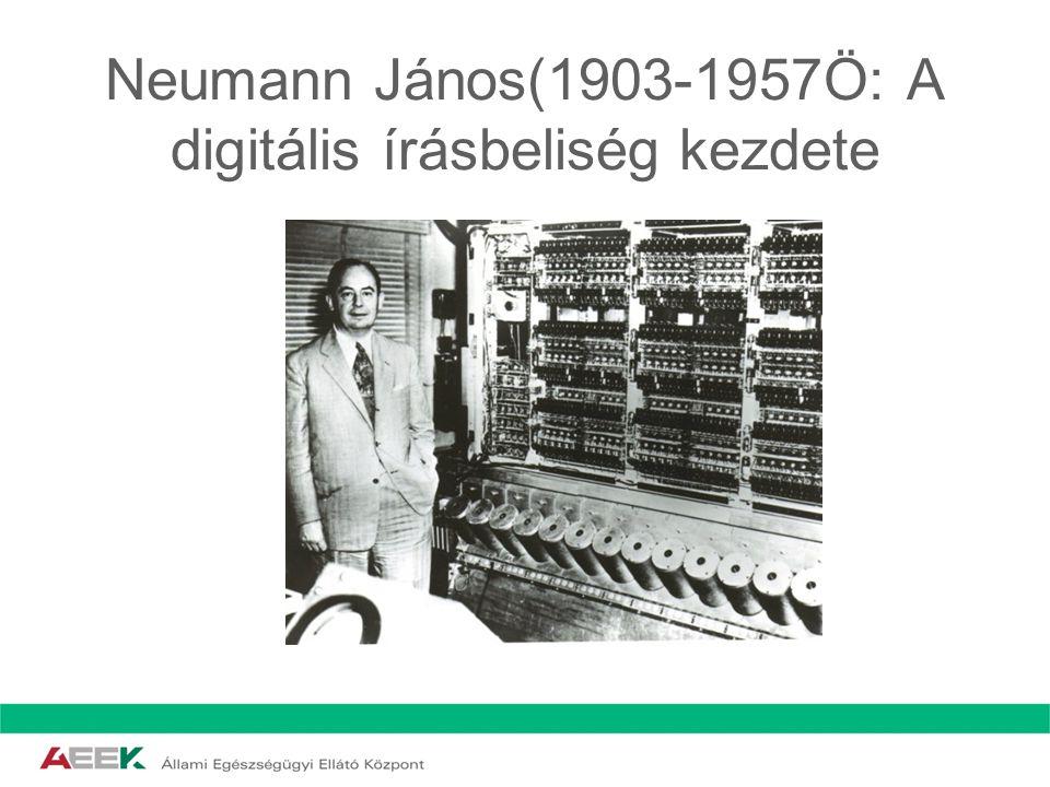 Neumann János(1903-1957Ö: A digitális írásbeliség kezdete