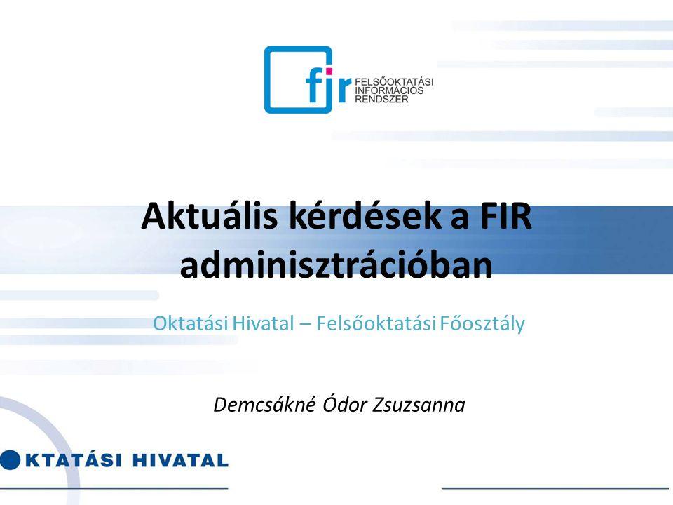 Aktuális kérdések a FIR adminisztrációban