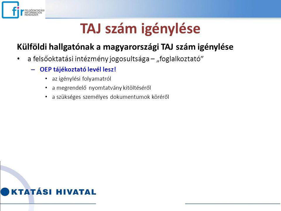 """TAJ szám igénylése Külföldi hallgatónak a magyarországi TAJ szám igénylése. a felsőoktatási intézmény jogosultsága – """"foglalkoztató"""