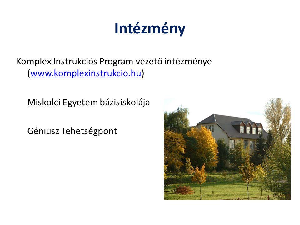 Intézmény Komplex Instrukciós Program vezető intézménye (www.komplexinstrukcio.hu) Miskolci Egyetem bázisiskolája Géniusz Tehetségpont