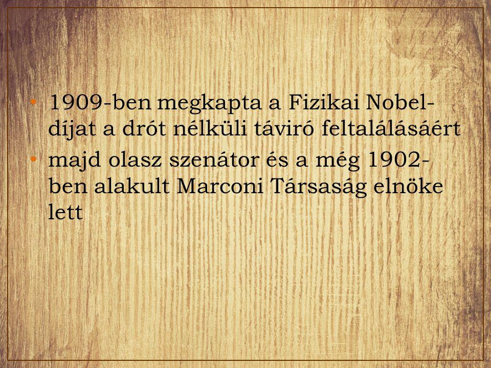 1909-ben megkapta a Fizikai Nobel-díjat a drót nélküli táviró feltalálásáért
