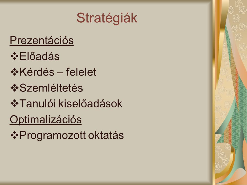 Stratégiák Prezentációs Előadás Kérdés – felelet Szemléltetés