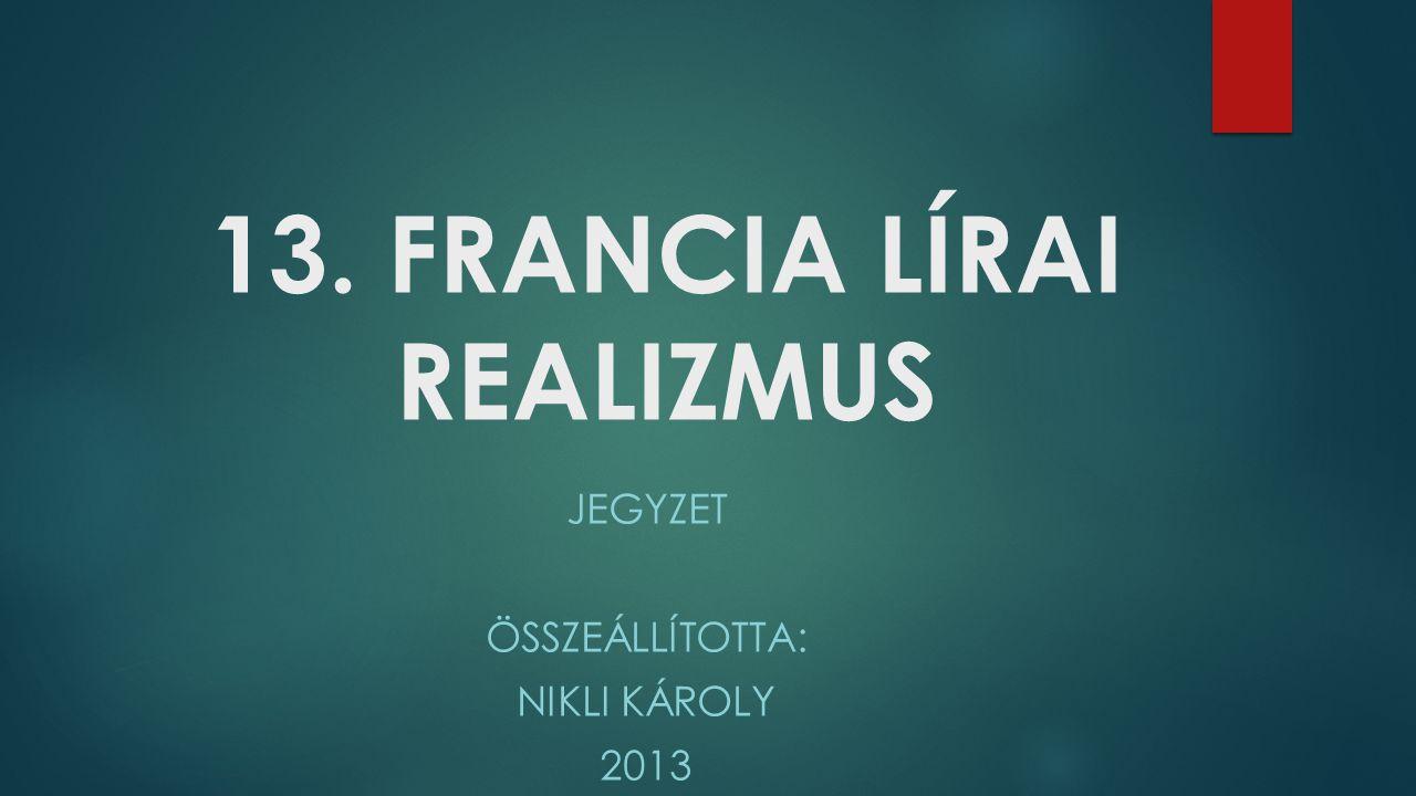 13. FRANCIA LÍRAI REALIZMUS