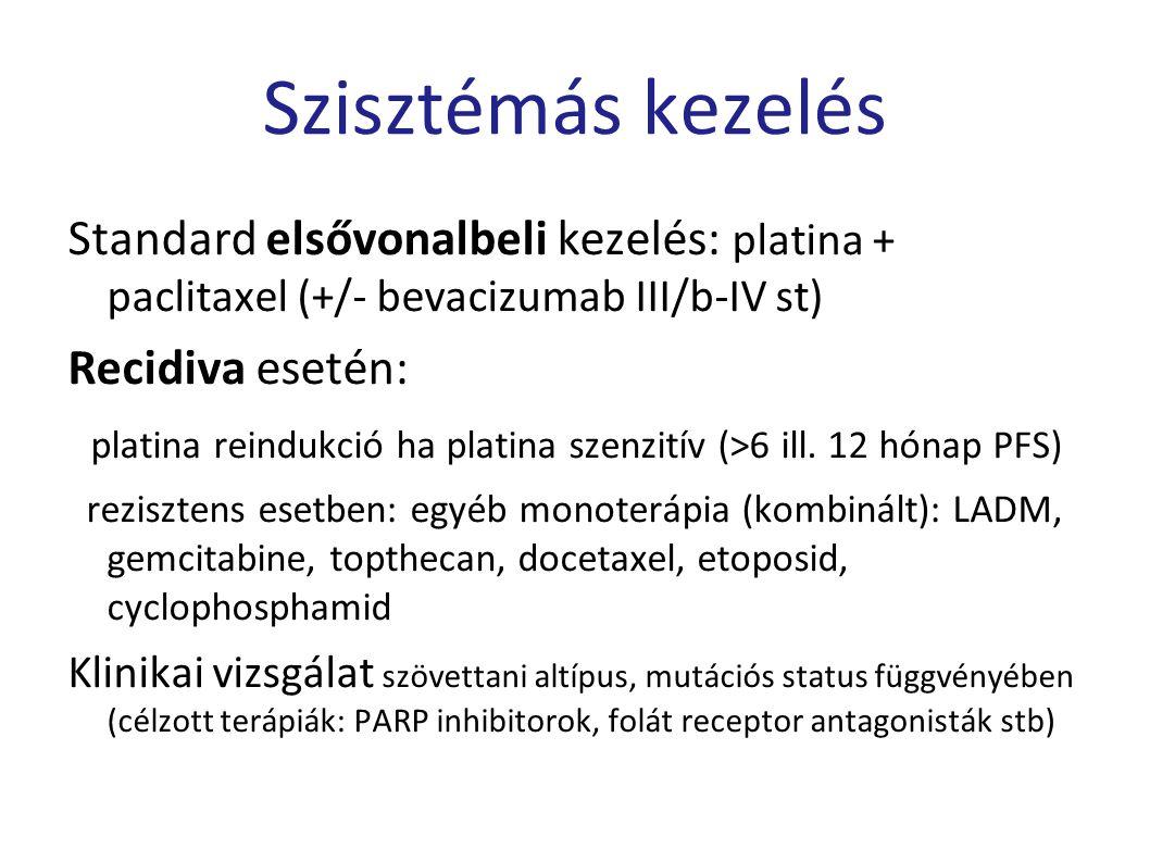Szisztémás kezelés Standard elsővonalbeli kezelés: platina + paclitaxel (+/- bevacizumab III/b-IV st)