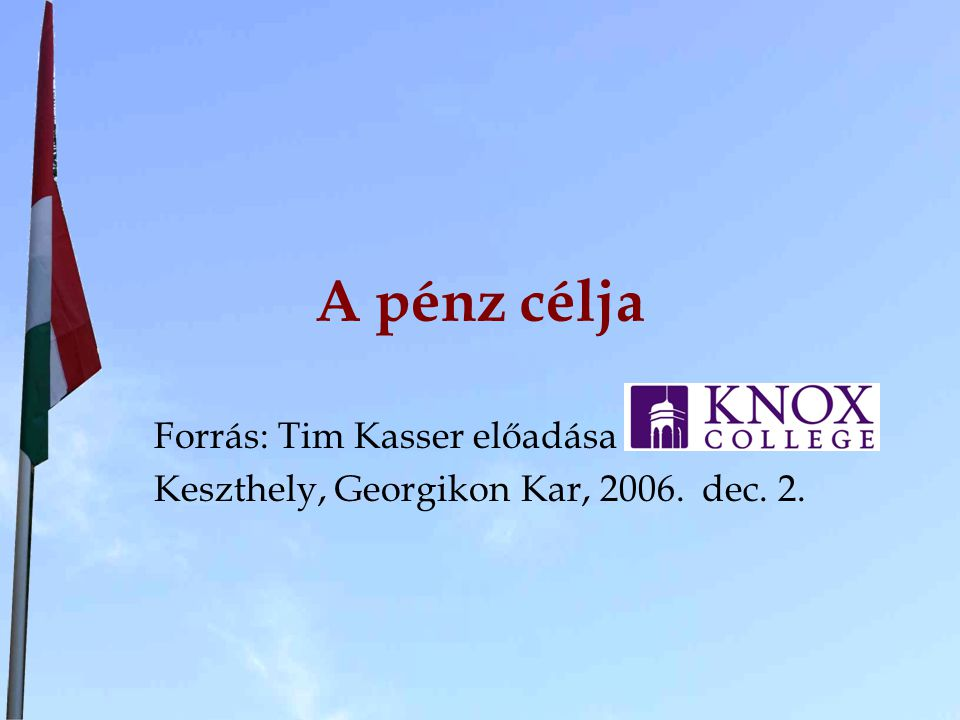 Forrás: Tim Kasser előadása Keszthely, Georgikon Kar, 2006. dec. 2.